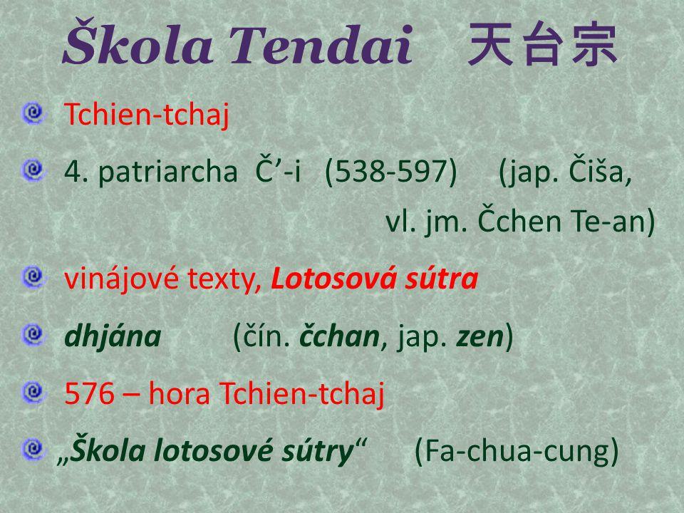 Škola Tendai 天台宗 Tchien-tchaj 4. patriarcha Č'-i (538-597) (jap. Čiša, vl. jm. Čchen Te-an) vinájové texty, Lotosová sútra dhjána (čín. čchan, jap. ze