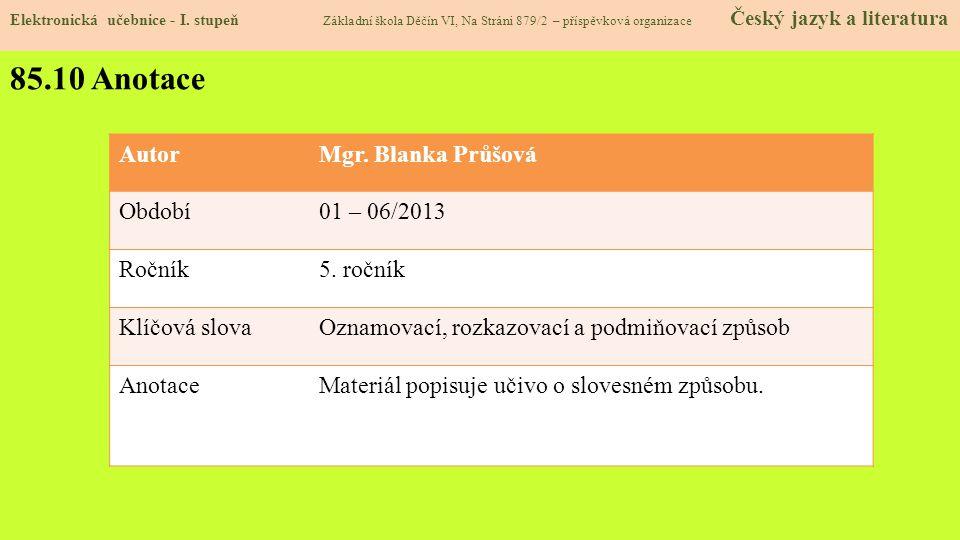 85.10 Anotace AutorMgr.Blanka Průšová Období01 – 06/2013 Ročník5.