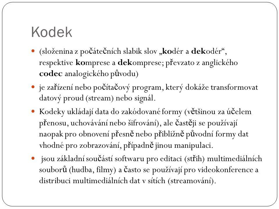 """Kodek (složenina z po č áte č ních slabik slov """"kodér a dekodér"""", respektive komprese a dekomprese; p ř evzato z anglického codec analogického p ů vod"""