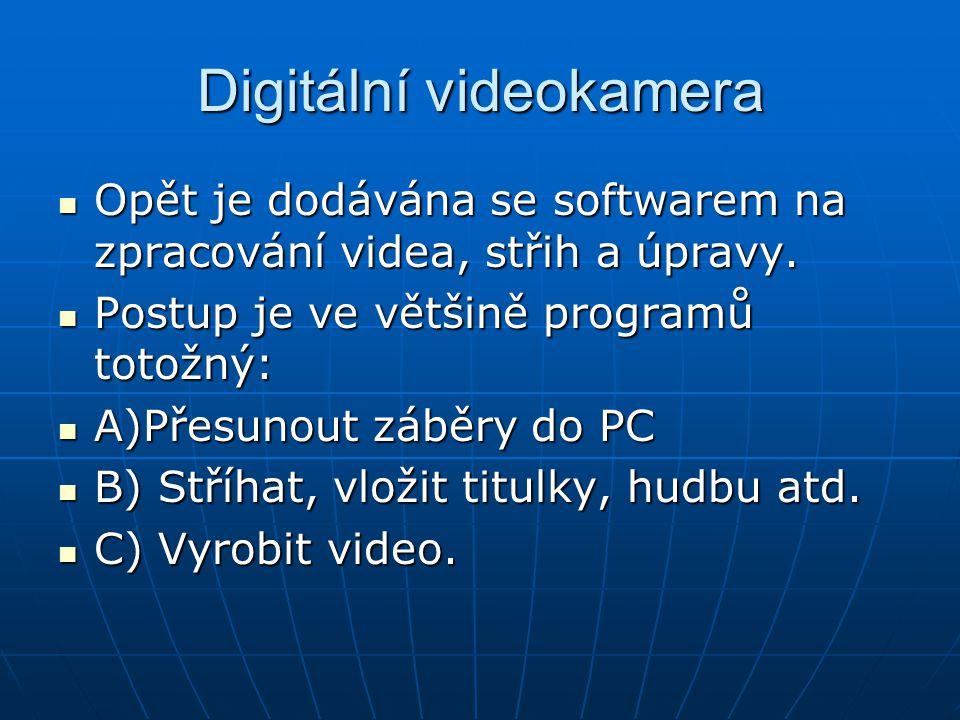 Digitální videokamera Opět je dodávána se softwarem na zpracování videa, střih a úpravy. Opět je dodávána se softwarem na zpracování videa, střih a úp