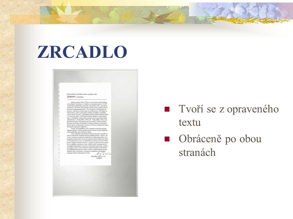 ZRCADLO Tvoří se z opraveného textu Obráceně po obou stranách
