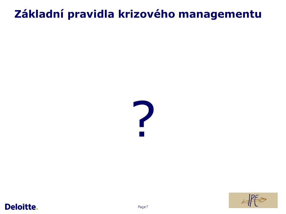 Page 7 Základní pravidla krizového managementu