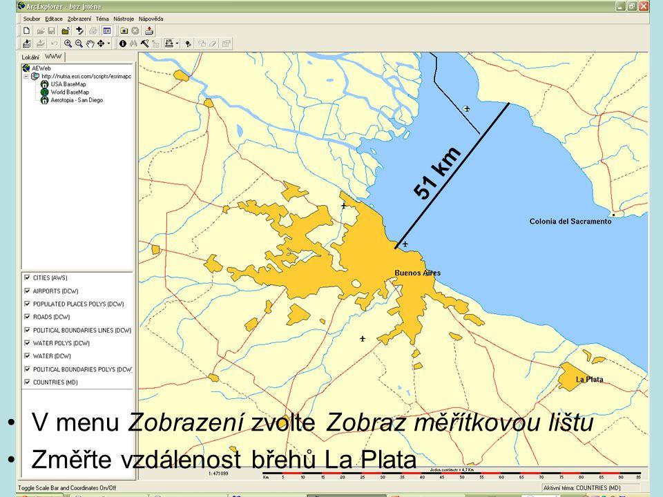 V menu Zobrazení zvolte Zobraz měřítkovou lištu Změřte vzdálenost břehů La Plata 51 km