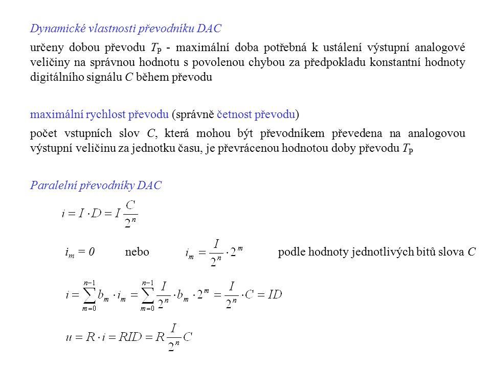 Dynamické vlastnosti převodníku DAC určeny dobou převodu T P - maximální doba potřebná k ustálení výstupní analogové veličiny na správnou hodnotu s po