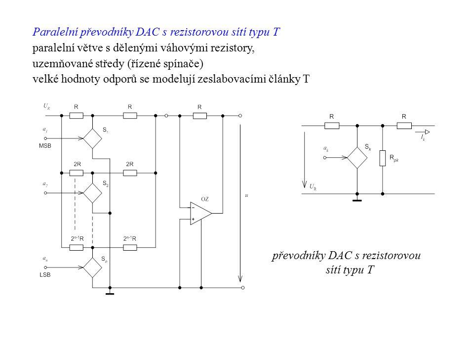 Paralelní převodníky DAC s rezistorovou sítí typu T paralelní větve s dělenými váhovými rezistory, uzemňované středy (řízené spínače) velké hodnoty od