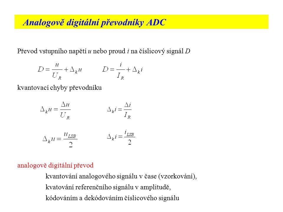 Analogově digitální převodníky ADC Převod vstupního napětí u nebo proud i na číslicový signál D kvantovací chyby převodníku analogově digitální převod