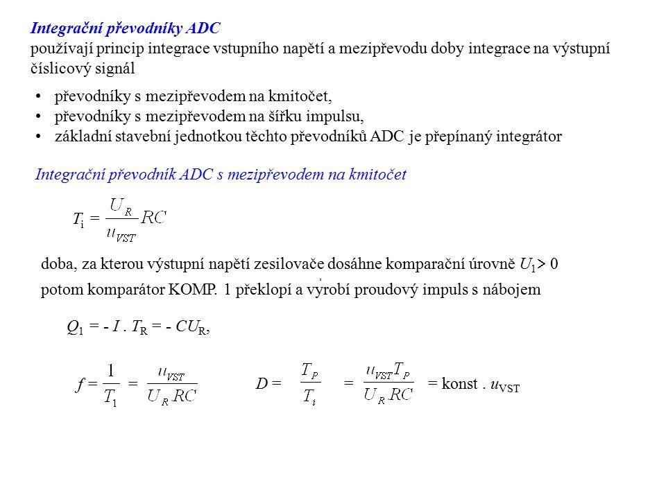 Integrační převodníky ADC používají princip integrace vstupního napětí a mezipřevodu doby integrace na výstupní číslicový signál převodníky s mezipřev