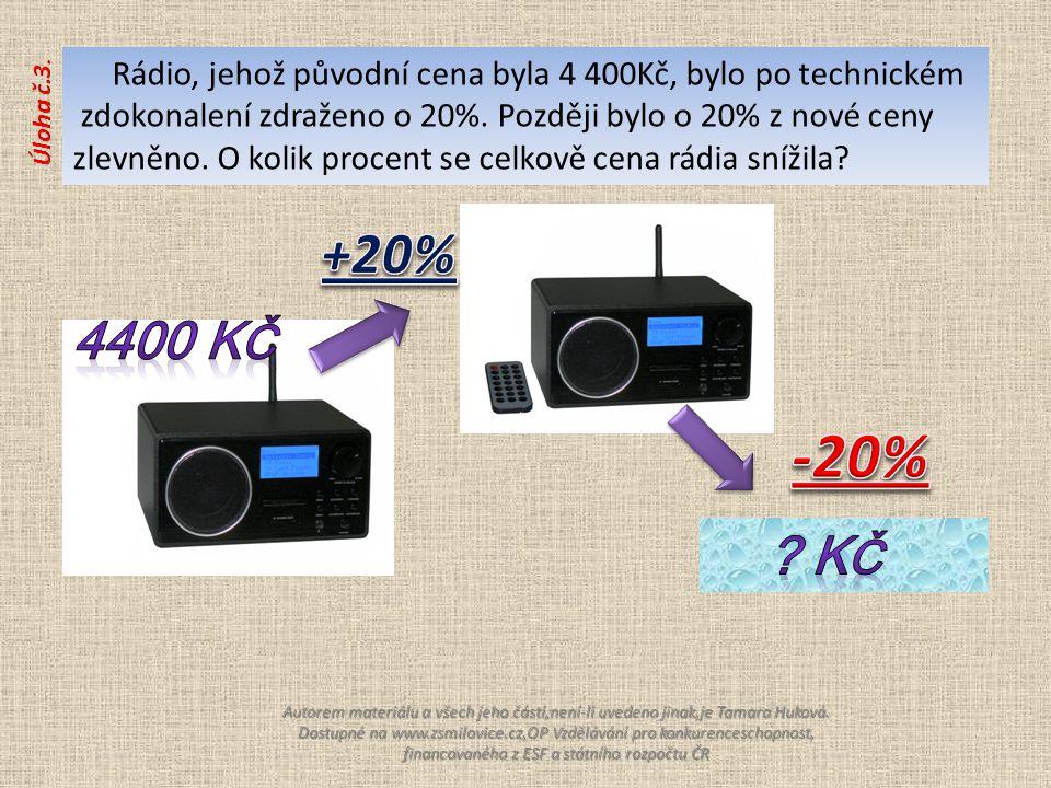 Rádio, jehož původní cena byla 4 400Kč, bylo po technickém zdokonalení zdraženo o 20%.