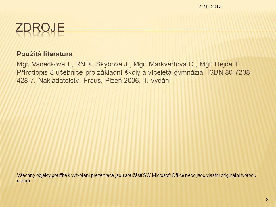 Použitá literatura Mgr.Vaněčková I., RNDr. Skýbová J., Mgr.