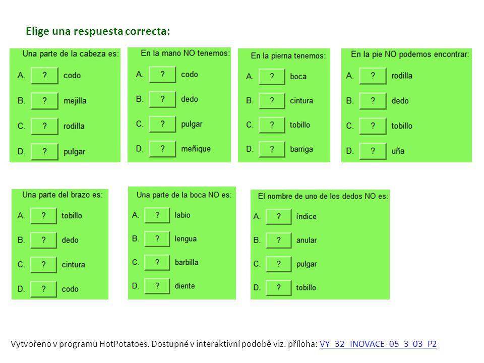 Elige una respuesta correcta: Vytvořeno v programu HotPotatoes.