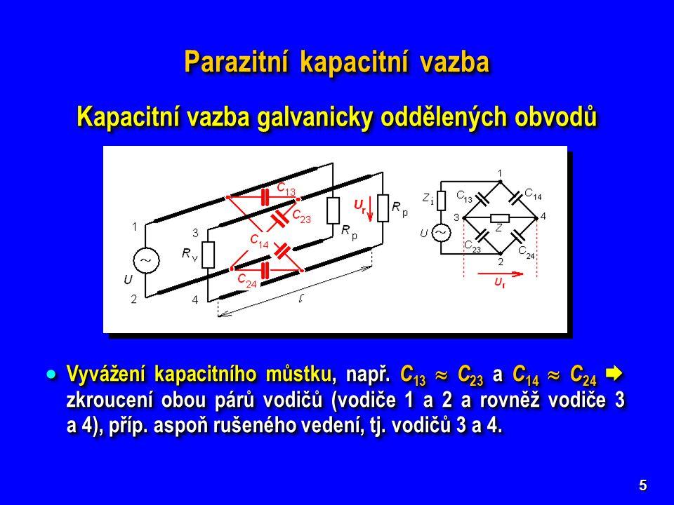 5 Kapacitní vazba galvanicky oddělených obvodů  Vyvážení kapacitního můstku, např. C 13  C 23 a C 14  C 24  zkroucení obou párů vodičů (vodiče 1 a