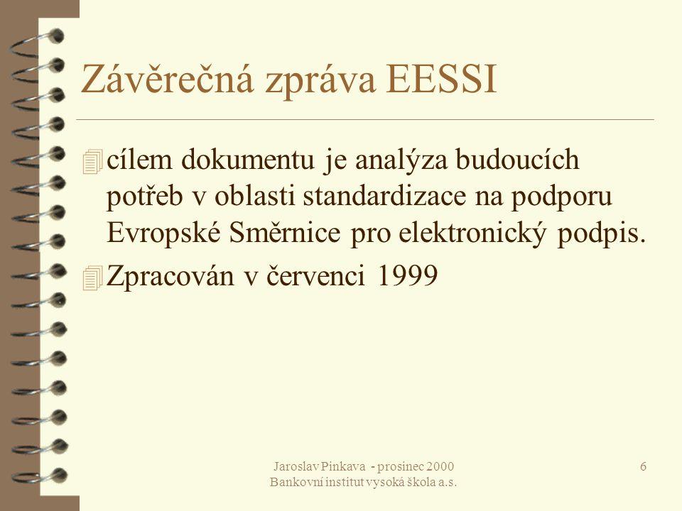 Jaroslav Pinkava - prosinec 2000 Bankovní institut vysoká škola a.s. 17