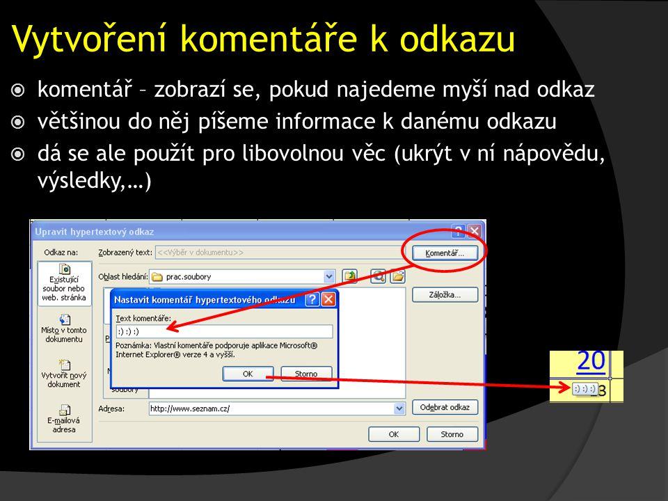 Vytvoření komentáře k odkazu  komentář – zobrazí se, pokud najedeme myší nad odkaz  většinou do něj píšeme informace k danému odkazu  dá se ale použít pro libovolnou věc (ukrýt v ní nápovědu, výsledky,…)