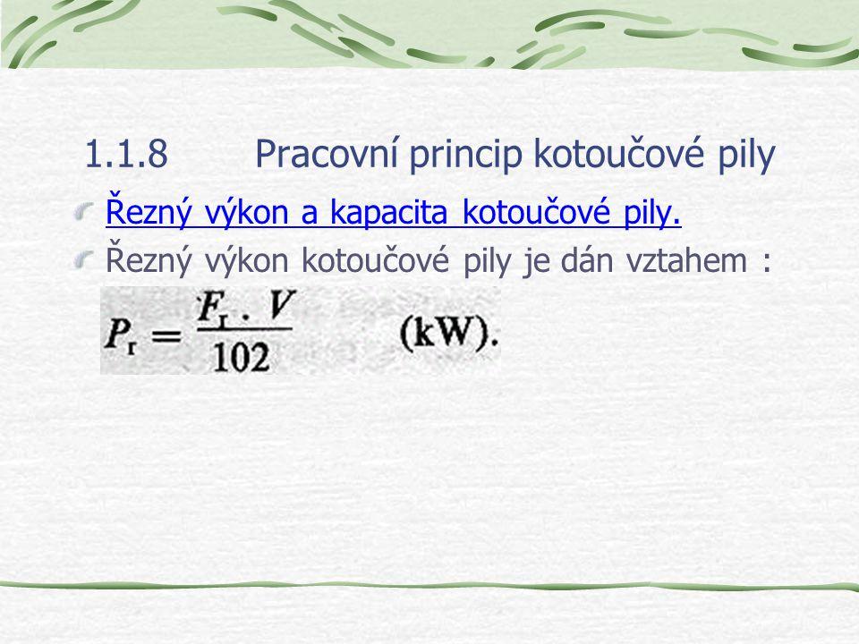 1.1.8Pracovní princip kotoučové pily Řezná a posuvná síla kotoučové pily. Celková řezná síla je určena rovnicí : kde : b – šířka řezné spáry (mm), e –