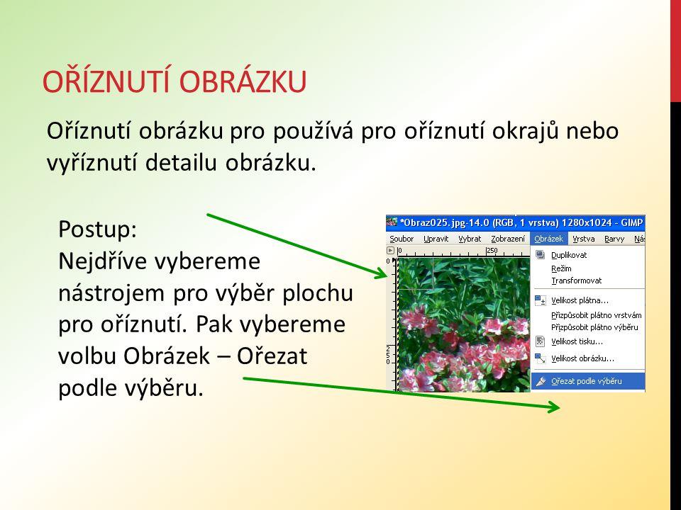 OŘÍZNUTÍ OBRÁZKU Oříznutí obrázku pro používá pro oříznutí okrajů nebo vyříznutí detailu obrázku. Postup: Nejdříve vybereme nástrojem pro výběr plochu