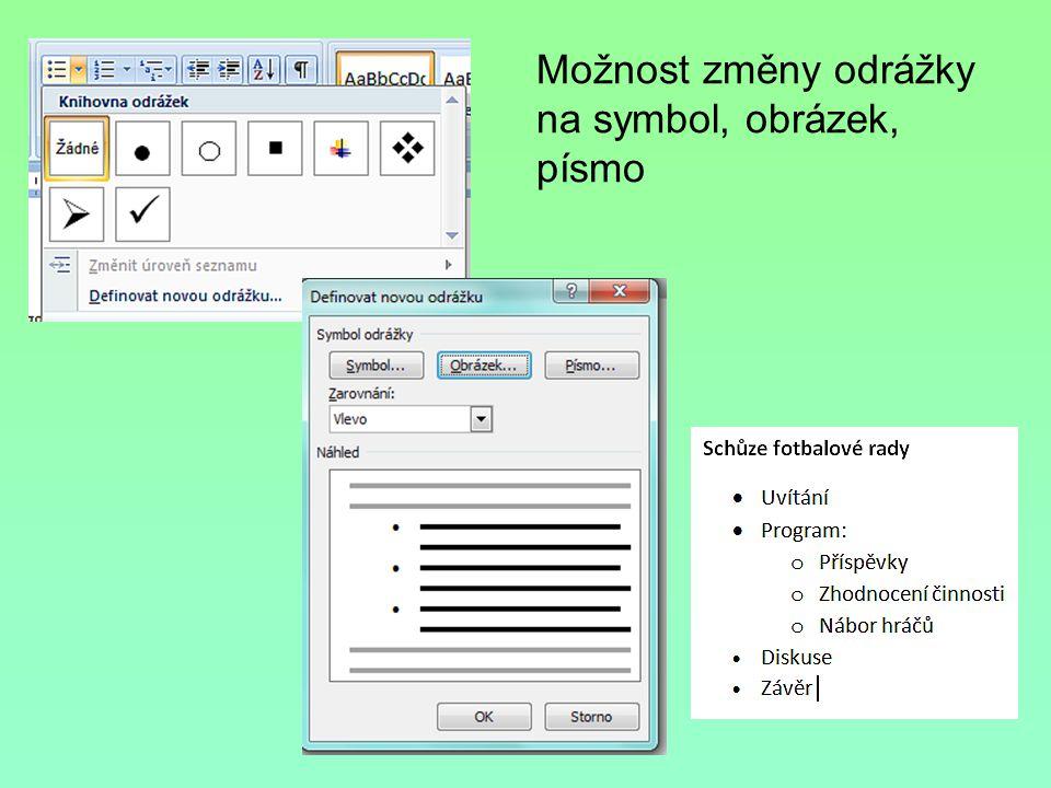 Možnost změny odrážky na symbol, obrázek, písmo