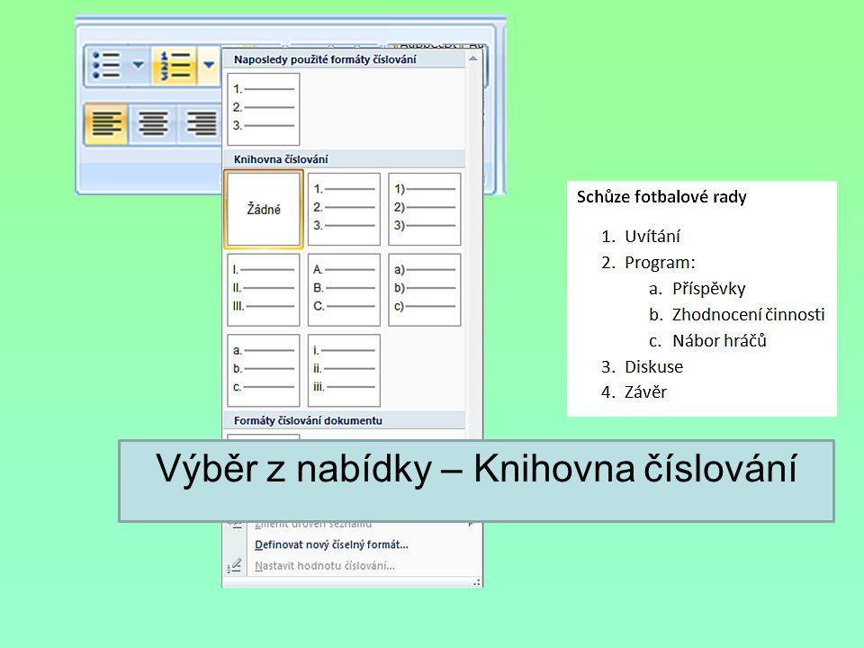 Nástroj pro změnu odsazení Změna odsazení – posun textu vlevo popř.