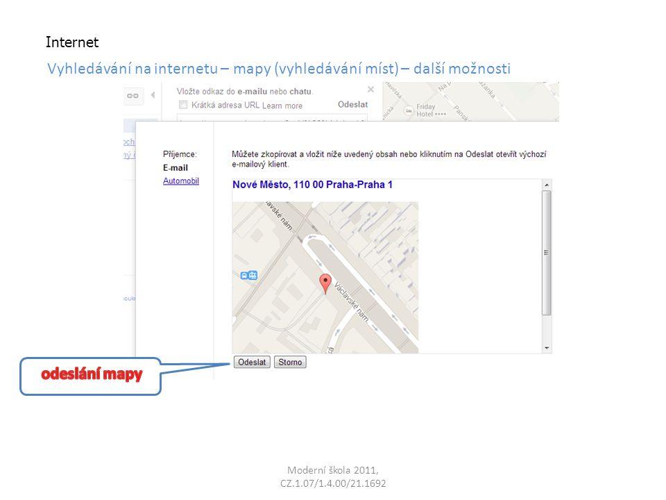 Moderní škola 2011, CZ.1.07/1.4.00/21.1692 Internet Vyhledávání na internetu – mapy (vyhledávání míst) – další možnosti