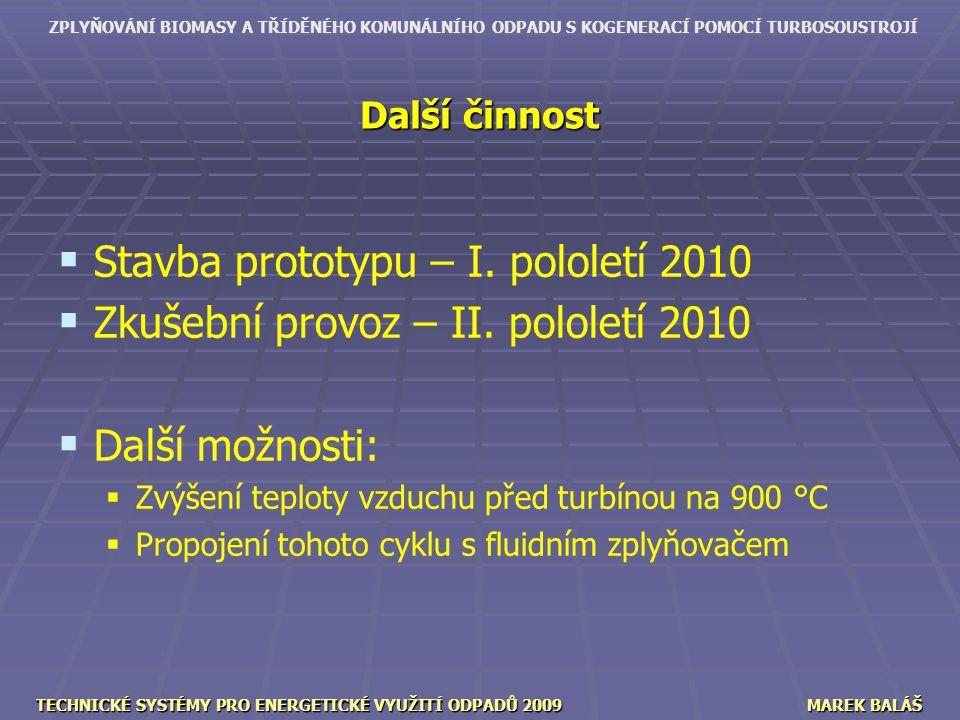 ZPLYŇOVÁNÍ BIOMASY A TŘÍDĚNÉHO KOMUNÁLNÍHO ODPADU S KOGENERACÍ POMOCÍ TURBOSOUSTROJÍ TECHNICKÉ SYSTÉMY PRO ENERGETICKÉ VYUŽITÍ ODPADŮ 2009MAREK BALÁŠ