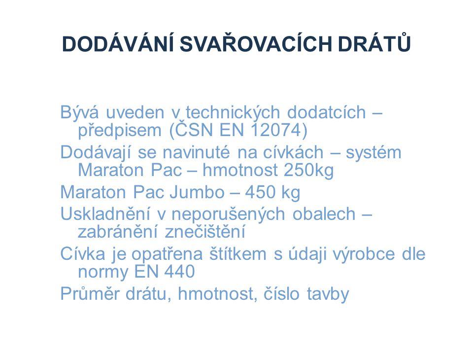 DODÁVÁNÍ SVAŘOVACÍCH DRÁTŮ Bývá uveden v technických dodatcích – předpisem (ČSN EN 12074) Dodávají se navinuté na cívkách – systém Maraton Pac – hmotn