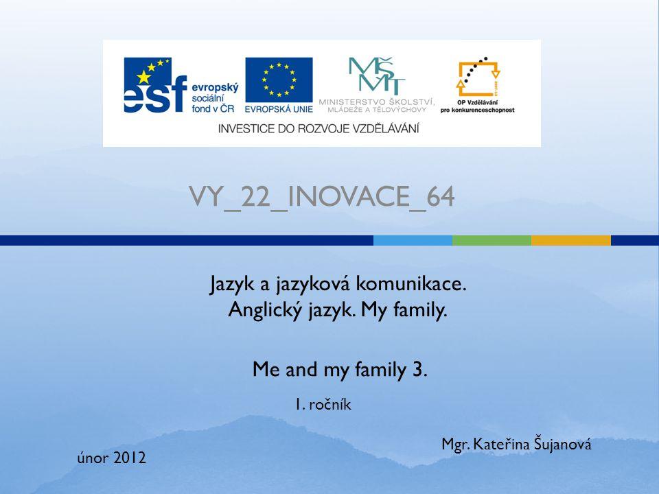 VY_22_INOVACE_64 Jazyk a jazyková komunikace. Anglický jazyk.