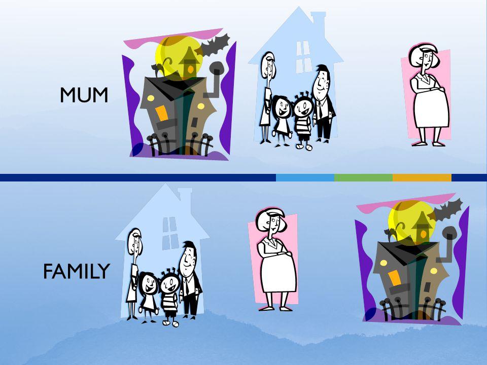 MUM FAMILY