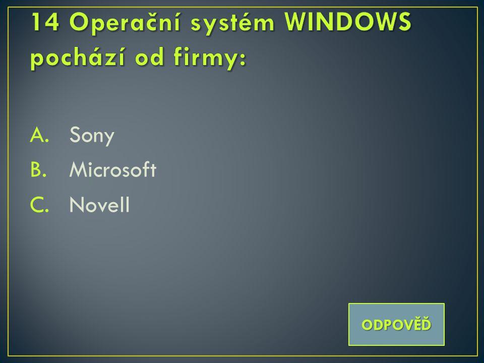 A.Sony B.Microsoft C.Novell ODPOVĚĎ