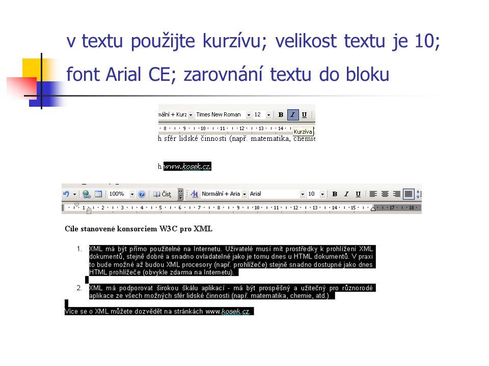 v textu použijte kurzívu; velikost textu je 10; font Arial CE; zarovnání textu do bloku