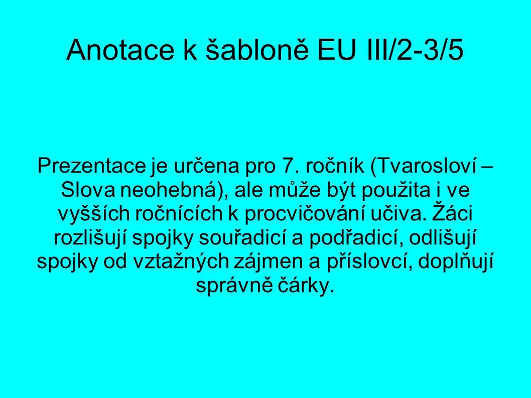 Anotace k šabloně EU III/2-3/5 Prezentace je určena pro 7.