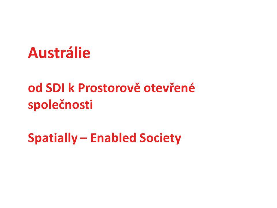 Austrálie od SDI k Prostorově otevřené společnosti Spatially – Enabled Society