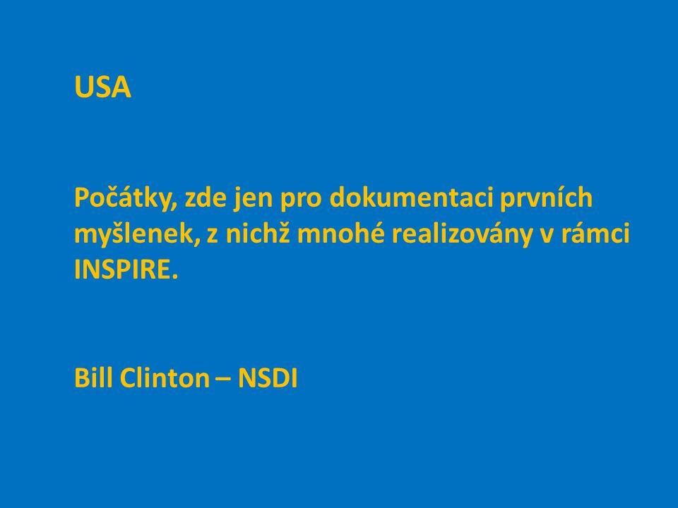 USA Počátky, zde jen pro dokumentaci prvních myšlenek, z nichž mnohé realizovány v rámci INSPIRE. Bill Clinton – NSDI