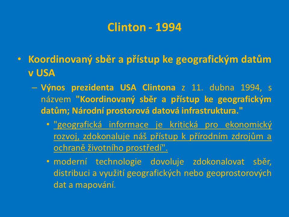 Clinton - 1994 Koordinovaný sběr a přístup ke geografickým datům v USA – Výnos prezidenta USA Clintona z 11.