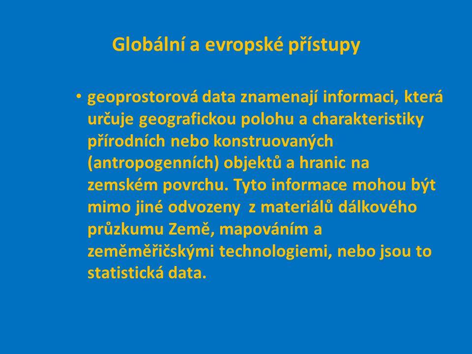 Globální a evropské přístupy geoprostorová data znamenají informaci, která určuje geografickou polohu a charakteristiky přírodních nebo konstruovaných (antropogenních) objektů a hranic na zemském povrchu.
