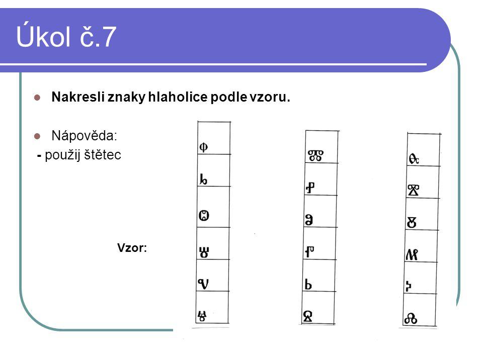 Úkol č. 8 Pomocí nástroje sprej nastříkej oblíbený nápis. Vzor: