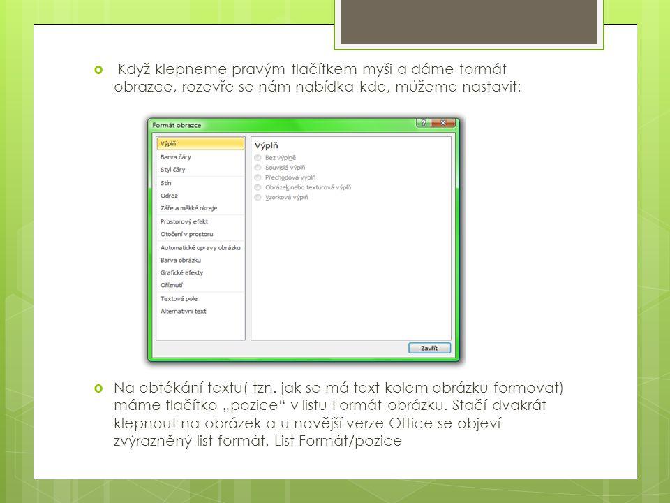 Užitečné je také znát zalamování textu (funguje i s obrázky), pokud chceme, aby byl obrázek za textem nebo před textem atd.