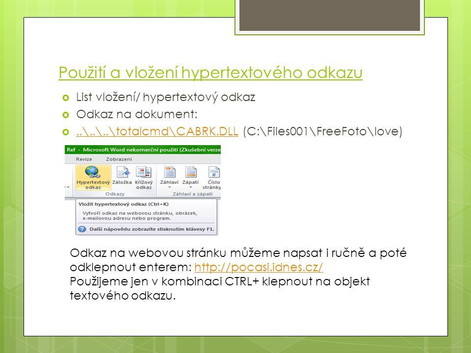 Použití a vložení hypertextového odkazu  List vložení/ hypertextový odkaz  Odkaz na dokument: ..\..\..\totalcmd\CABRK.DLL (C:\Files001\FreeFoto\lov