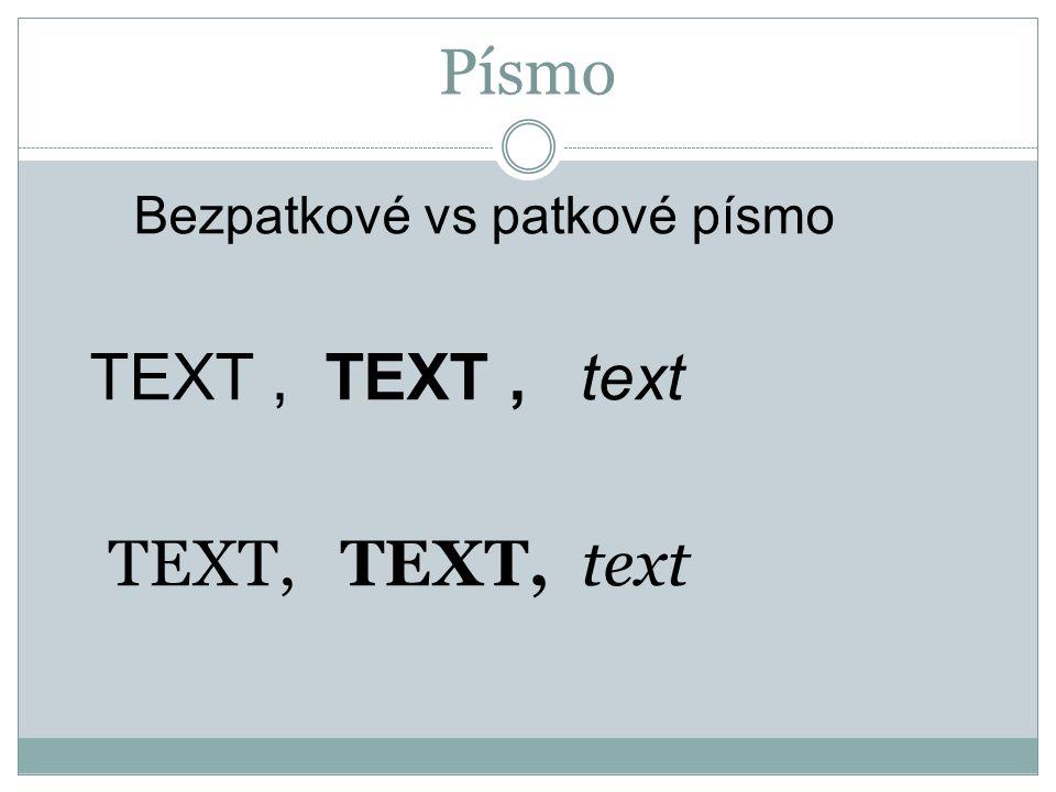 Písmo Bezpatkové vs patkové písmo TEXT, TEXT, text