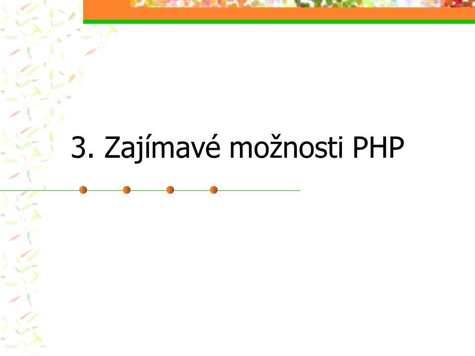 3. Zajímavé možnosti PHP