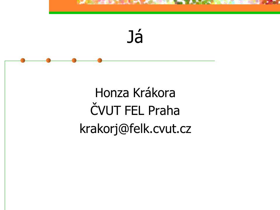 JáJá Honza Krákora ČVUT FEL Praha krakorj@felk.cvut.cz