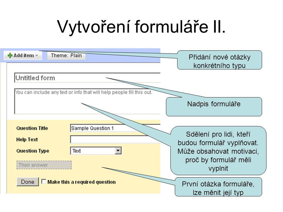 Vytvoření formuláře II.Nadpis formuláře Sdělení pro lidi, kteří budou formulář vyplňovat.