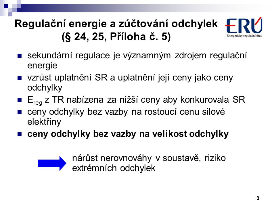3 Regulační energie a zúčtování odchylek (§ 24, 25, Příloha č.