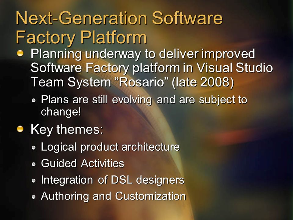 "Next-Generation Software Factory Platform Planning underway to deliver improved Software Factory platform in Visual Studio Team System ""Rosario"" (late"