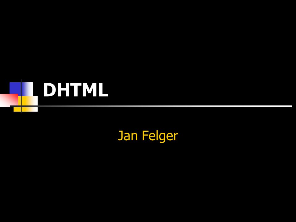 DHTML Jan Felger