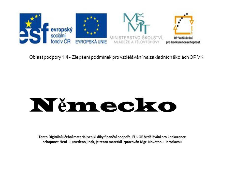 Oblast podpory 1.4 - Zlepšení podmínek pro vzdělávání na základních školách OP VK N ě mecko