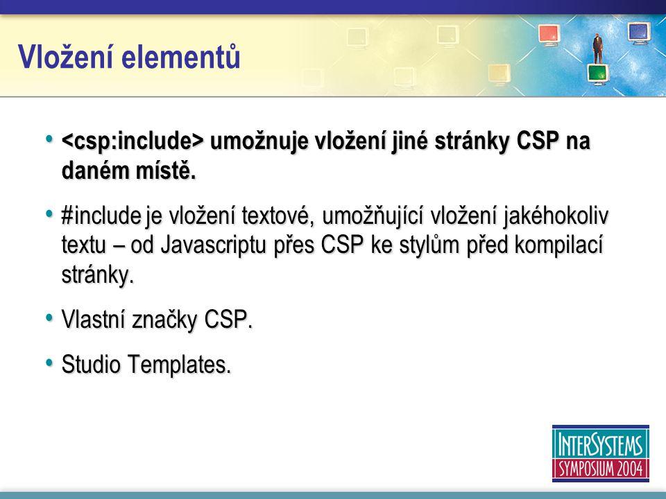 Vložení elementů umožnuje vložení jiné stránky CSP na daném místě.