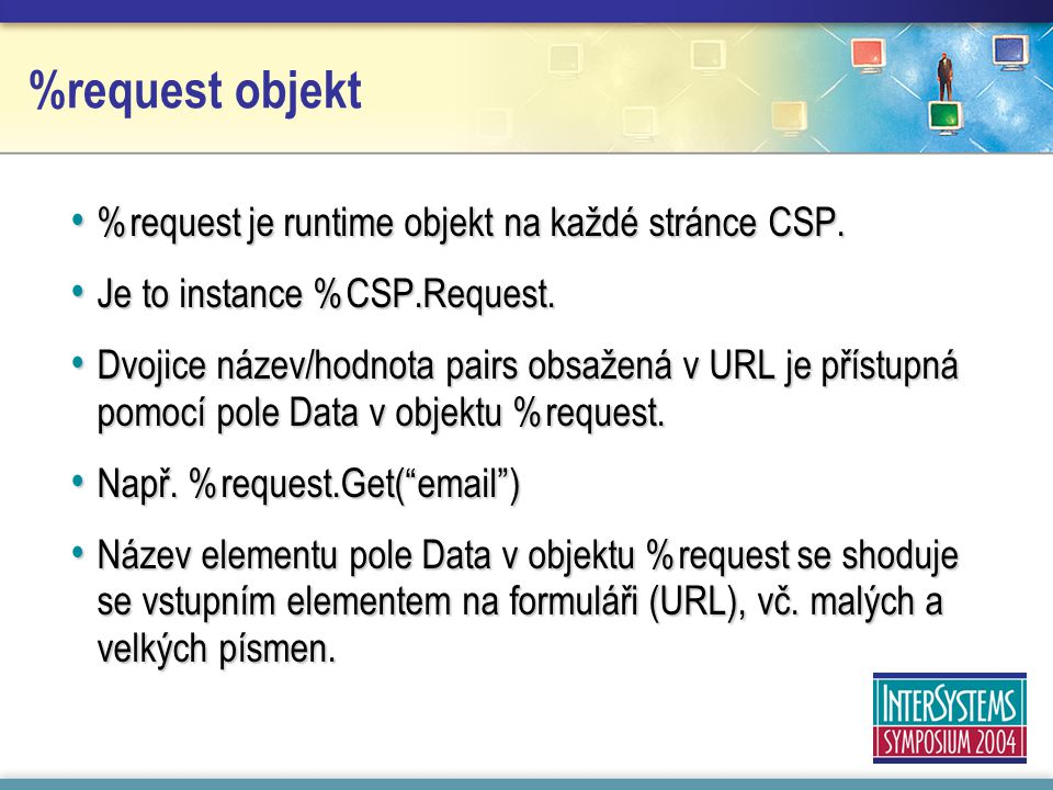 %request objekt %request je runtime objekt na každé stránce CSP.