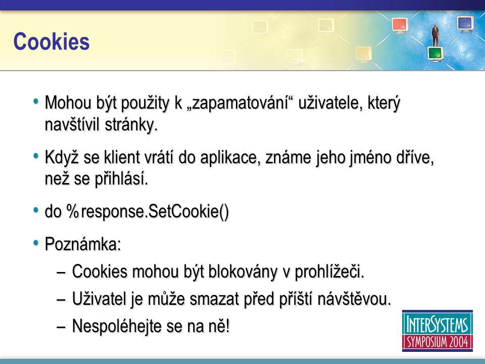 """Cookies Mohou být použity k """"zapamatování uživatele, který navštívil stránky."""