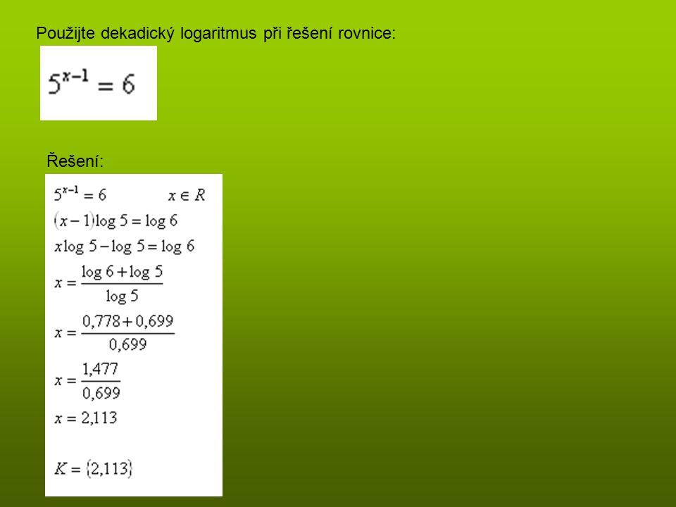 Použijte dekadický logaritmus při řešení rovnice: Řešení: