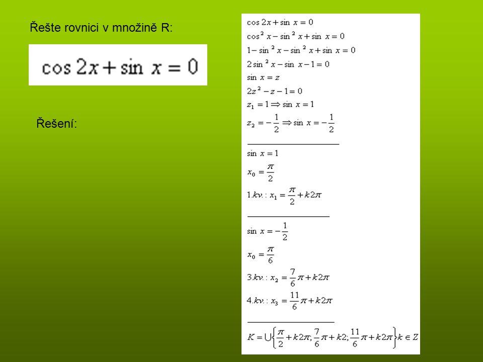 Řešte rovnici v množině R: Řešení: