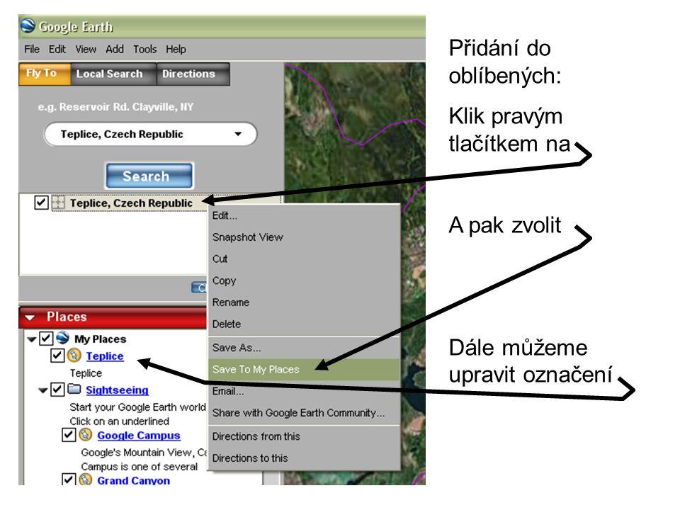 Úloha č.7 Přidejte do Google Earth informaci o svém bydlišti.